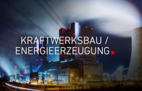 Kraftwerksbau und Energieerzeugung