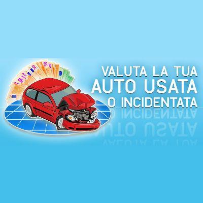 VALUTA LA TUA AUTO USATA O INCIDENTATA