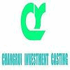 CHANGRUI INVESTMENT CASTING CO., LTD