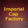 IMPERIAL CAP FACTORY
