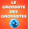 LE GROSSISTE DES GROSSISTES