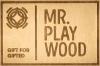 MR.PLAYWOOD