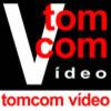 TOMCOM VIDEO