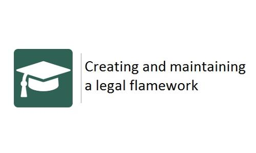 Creating and maintaining a legal framework